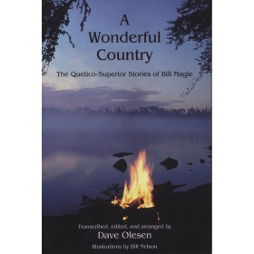 "A Wonderful Country ""The Quetico-Superior Stories of Bill Magie"""