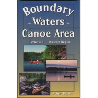 The Boundary Waters Canoe Area - Volume 1 Western Region
