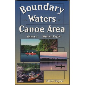 The Boundary Waters Canoe Area - Volume 1 Western Region