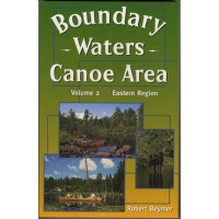 The Boundary Waters Canoe Area - Volume 2 Eastern Region