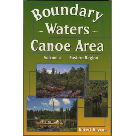 The Boundary Waters Canoe Area - Volume 2 Eastern Region