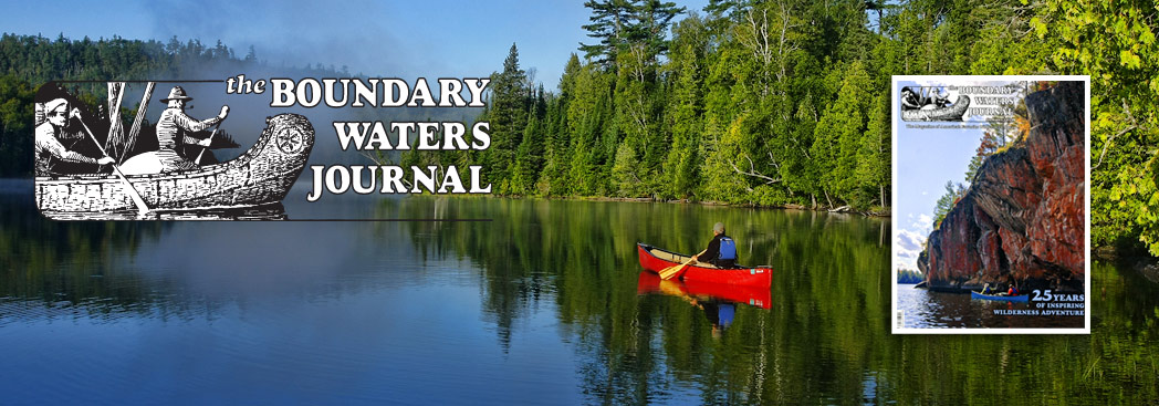 The Quarterly Magazine of Canoe Country Wilderness Adventure